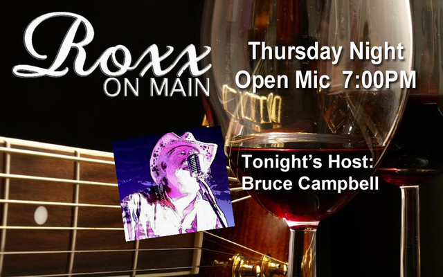 Roxx on Main Open Mic event - 4/25, hosted by Bruce Campbell - 7-10p